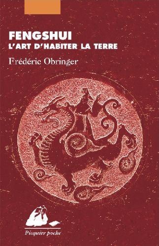 FENGSHUI - L'ART D'HABITER LA TERRE