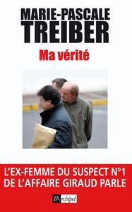 MA VERITE - L'EX-FEMME DU SUSPECT N  1 DE L'AFFAIRE GIRAUD PARLE