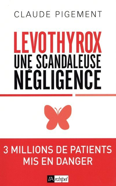 LEVOTHYROX : UNE SCANDALEUSE NEGLIGENCE