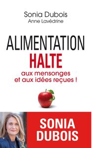 ALIMENTATION : HALTE AUX MENSONGES ET AUX IDEES RECUES !