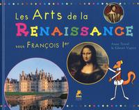 LES ARTS DE LA RENAISSANCE SOUS FRANCOIS IER