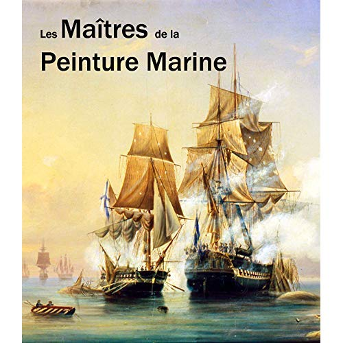 LES MAITRES DE LA PEINTURE MARINE