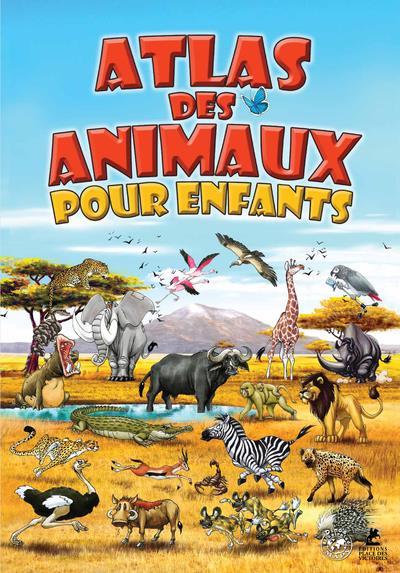 ATLAS DES ANIMAUX POUR ENFANTS