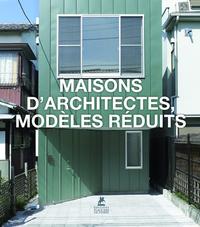 MAISONS D'ARCHITECTES, MODELES REDUITS