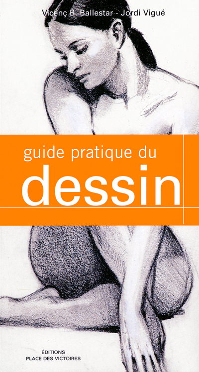 LE GUIDE PRATIQUE DU DESSIN