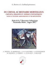 DU CHEVAL AU BESTIAIRE MERVEILLEUX DS LA LEGENDE ARTHURIENNE