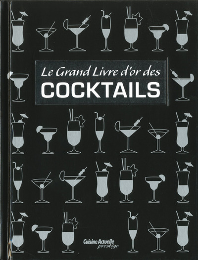 LE GRAND LIVRE D'OR DES COCKTAILS