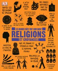 RELIGIONS ET CROYANCES - LES GRANDES IDEES TOUT SIMPLEMENT