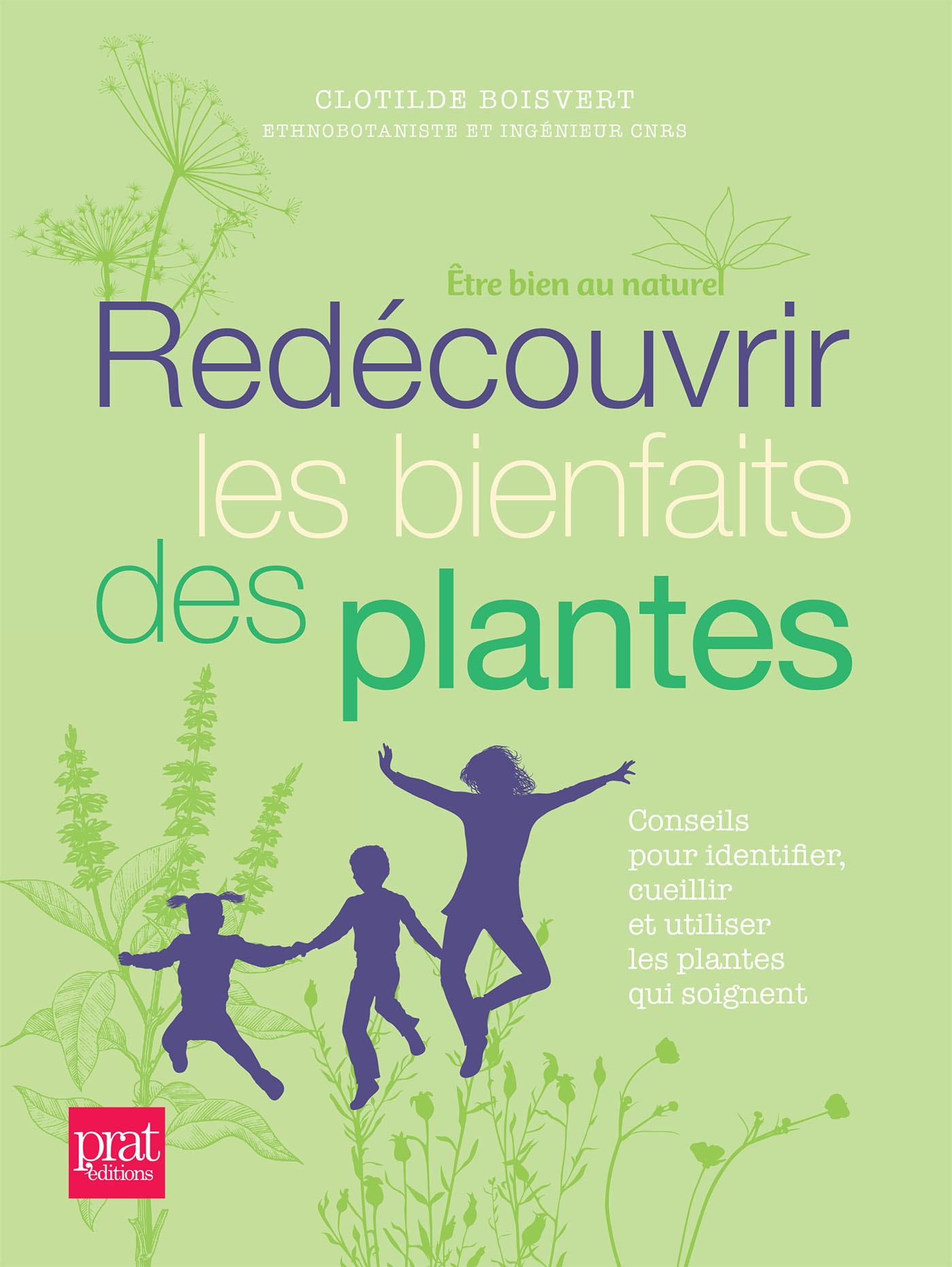 REDECOUVRIR LES BIENFAITS DES PLANTES