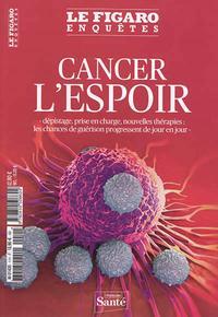 CANCER L'ESPOIR - DEPISTAGE, PRISE EN CHARGE, NOUVELLES THERAPIES : LES CHANCES DE GUERISON PROGRESS
