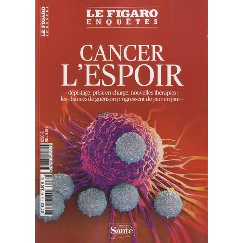 CANCER L'ESPOIR - DEPISTAGE, PRISE EN CHARGE, NOUVELLES THERAPIES : LES CHANCES DE GUERISON PROGRESS