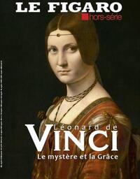LEONARD DE VINCI - LE MYSTERE ET LA GRACE