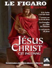 JESUS CHRIST, CET INCONNU - ET LE VERBE S'EST FAIT CHAIR. 7 ERREURS SUR LA VIE DE JESUS. LES EVANGIL