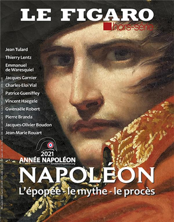 Napoleon : l'epopee - le mythe - le proces - 2021 annee napoleon