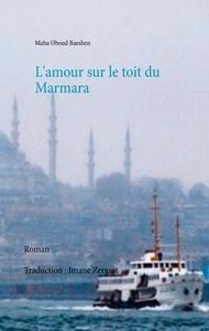 L AMOUR SUR LE TOIT DU MARMARA