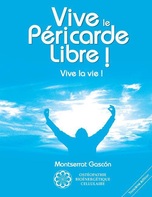 VIVE LE PERICARDE LIBRE ! - VIVE LA VIE !