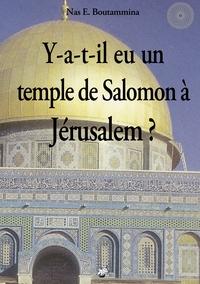 Y-A-T-IL EU UN TEMPLE DE SALOMON A JERUSALEM ? - Y A T IL EU UN TEMPLE DE SALOMON A JERUSALEM