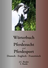 WORTERBUCH FUR PFERDEZUCHT UND PFERDESPORT - DEUTSCH - ENGLISCH - FRANZOSISCH