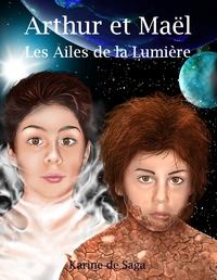 ARTHUR ET MAEL - LES AILES DE LA LUMIERE - T02 - ARTHUR ET MAEL - LES AILES DE LA LUMIERE