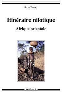ITINERAIRE NILOTIQUE. AFRIQUE ORIENTALE