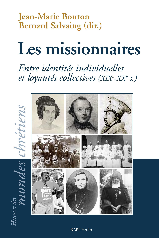 MISSIONNAIRES. ENTRE IDENTITES INDIVIDUELLES ET LOYAUTES COLLECTIVES (XIXE-XXE S.)