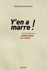 Y'EN A MARRE ! PHILOSOPHIE ET ESPOIR SOCIAL EN AFRIQUE