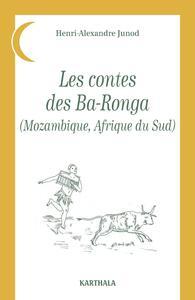 CONTES DES BA-RONGA (MOZAMBIQUE, AFRIQUE DU SUD)
