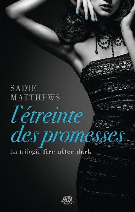 LA TRILOGIE FIRE AFTER DARK, T3 : L'ETREINTE DES PROMESSES (EDITION CANADA)