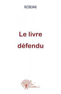 LE LIVRE DEFENDU
