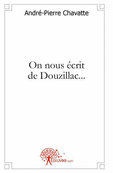 ON NOUS ECRIT DE DOUZILLAC...