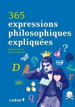 365 EXPRESSIONS PHILOSOPHIQUES EXPLIQUEES