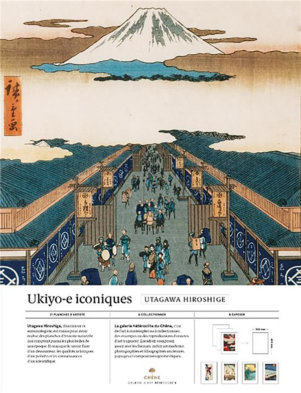 UTAGAWA HIROSHIGE - UKIYO-E ICONIQUES - 21 REPRODUCTIONS D'ART A COLLECTIONNER ET A EXPOSER
