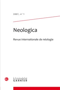 NEOLOGICA 2007, N  1 - REVUE INTERNATIONALE DE NEOLOGIE