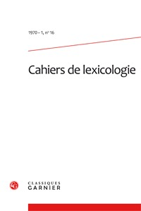 CAHIERS DE LEXICOLOGIE 1970 - 1, N  16 - VARIA