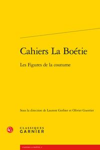 CAHIERS LA BOETIE - LES FIGURES DE LA COUTUME