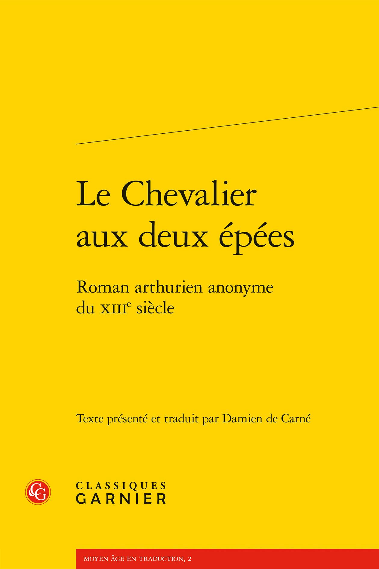 LE CHEVALIER AUX DEUX EPEES - ROMAN ARTHURIEN ANONYME DU XIIIE SIECLE