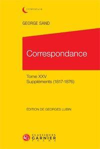 CORRESPONDANCE TOME XXV SUPPLEMENTS 18171876