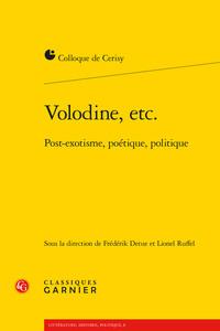 VOLODINE, ETC. - POST-EXOTISME, POETIQUE, POLITIQUE