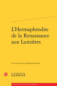 L'HERMAPHRODITE DE LA RENAISSANCE AUX LUMIERES
