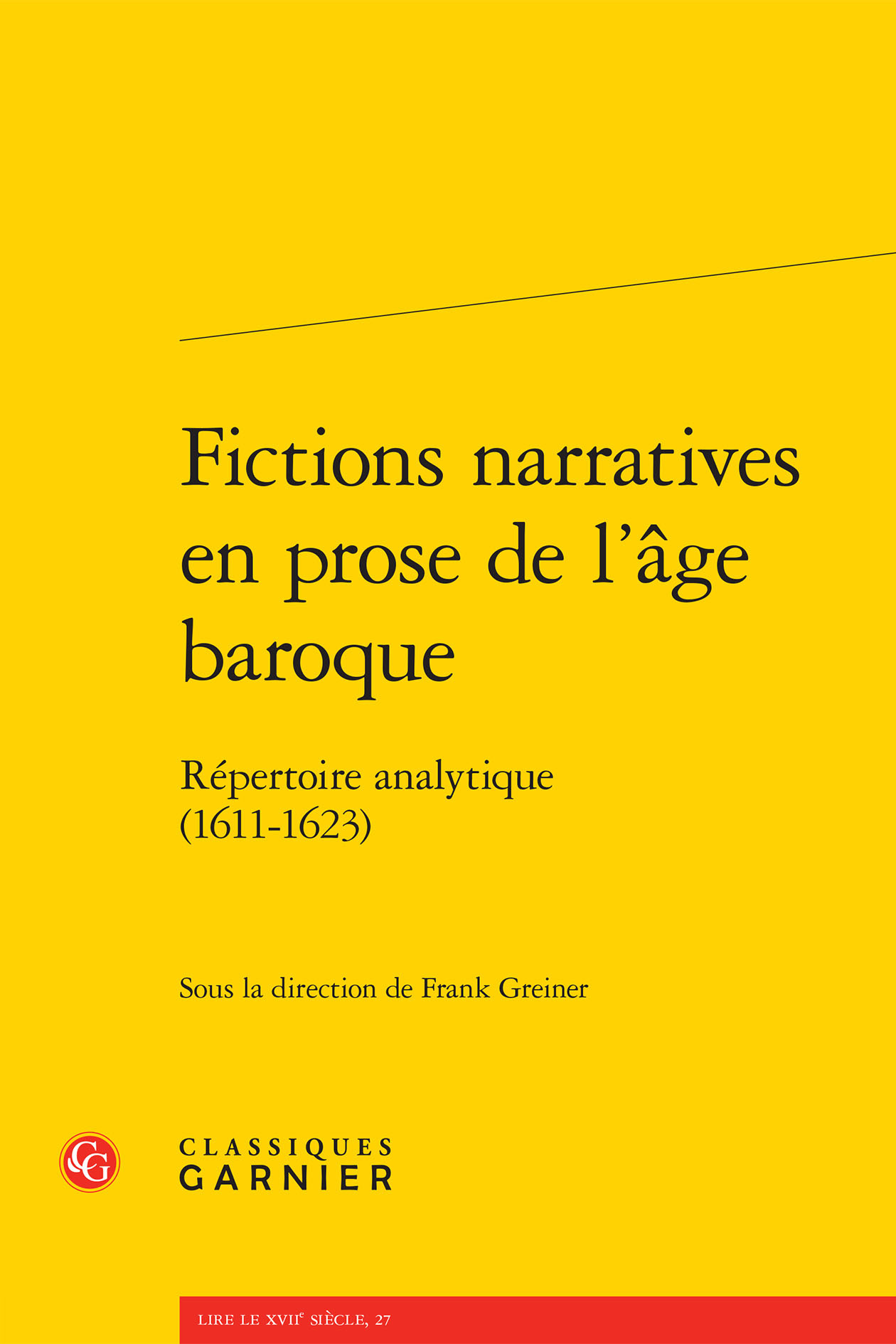 FICTIONS NARRATIVES EN PROSE DE L'AGE BAROQUE - REPERTOIRE ANALYTIQUE. DEUXIEME - REPERTOIRE ANALYTI