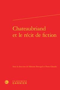 CHATEAUBRIAND ET LE RECIT DE FICTION