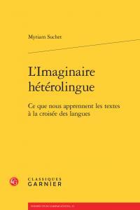 L'IMAGINAIRE HETEROLINGUE - CE QUE NOUS APPRENNENT LES TEXTES A LA CROISEE DES L - CE QUE NOUS APPRE