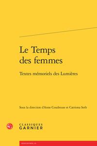 LE TEMPS DES FEMMES - TEXTES MEMORIELS DES LUMIERES