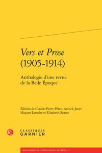 VERS ET PROSE (1905-1914) - ANTHOLOGIE D'UNE REVUE DE LA BELLE EPOQUE