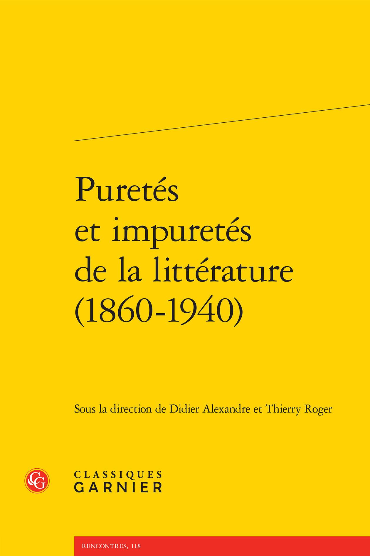 PURETES ET IMPURETES DE LA LITTERATURE (1860-1940)