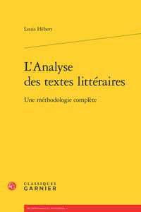 L'ANALYSE DES TEXTES LITTERAIRES - UNE METHODOLOGIE COMPLETE - UNE METHODOLOGIE COMPLETE