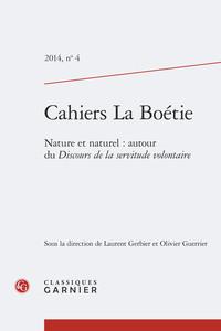 CAHIERS LA BOETIE - NATURE ET NATUREL : AUTOUR DU DISCOURS DE LA SERVITUDE VOLON - NATURE ET NATUREL