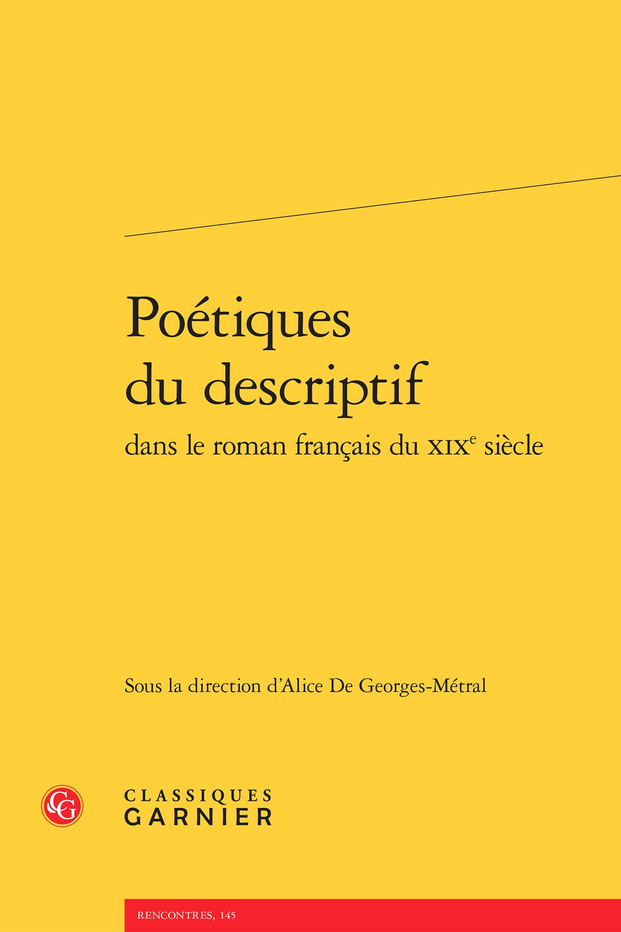 POETIQUES DU DESCRIPTIF DANS LE ROMAN FRANCAIS DU XIXE SIECLE