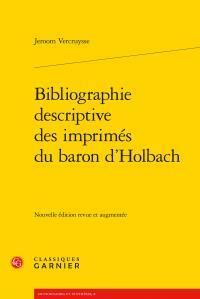 BIBLIOGRAPHIE DESCRIPTIVE DES IMPRIMES DU BARON D'HOLBACH