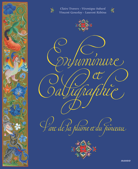 ENLUMINURE ET CALLIGRAPHIE, L'ART DE LA PLUME ET DU PINCEAU